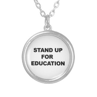 STAND UP FOR EDUCATION SILVER PLATED NECKLACE