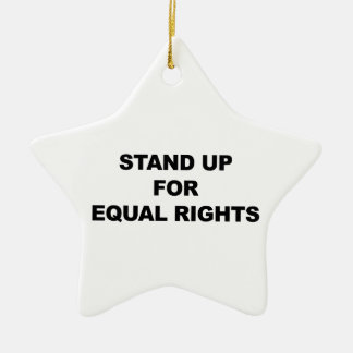 STAND UP FOR EQUAL RIGHTS CERAMIC STAR ORNAMENT