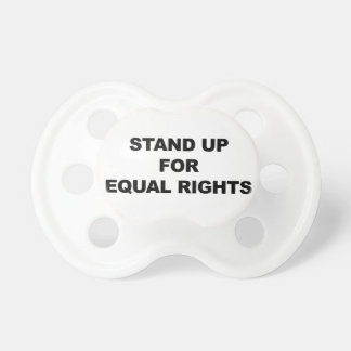 STAND UP FOR EQUAL RIGHTS PACIFIER