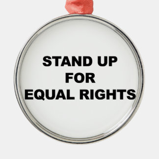 STAND UP FOR EQUAL RIGHTS Silver-Colored ROUND ORNAMENT