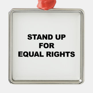 STAND UP FOR EQUAL RIGHTS Silver-Colored SQUARE ORNAMENT