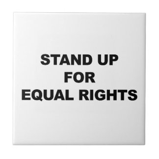 STAND UP FOR EQUAL RIGHTS TILE