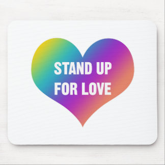 Stand Up for Love (Rainbow Heart) Mouse Pad