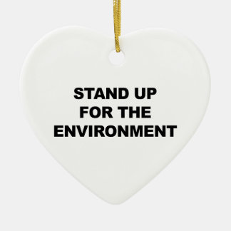 STAND UP FOR THE ENVIRONMENT CERAMIC ORNAMENT