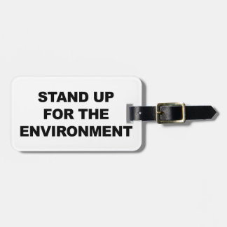 STAND UP FOR THE ENVIRONMENT LUGGAGE TAG