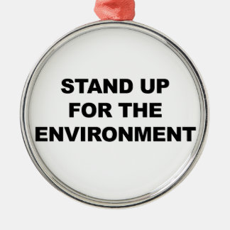 STAND UP FOR THE ENVIRONMENT METAL ORNAMENT