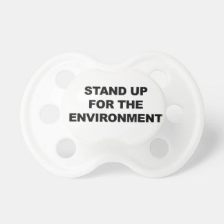 STAND UP FOR THE ENVIRONMENT PACIFIER
