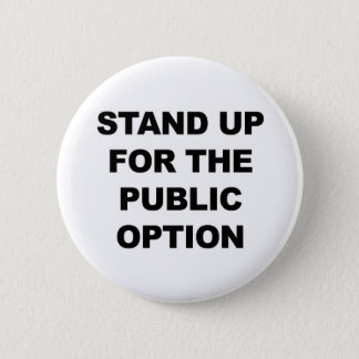 STAND UP FOR THE PUBLIC OPTION 2 INCH ROUND BUTTON