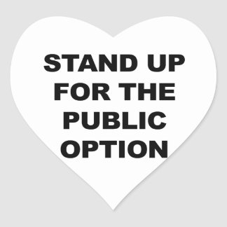 STAND UP FOR THE PUBLIC OPTION HEART STICKER