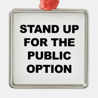STAND UP FOR THE PUBLIC OPTION METAL ORNAMENT
