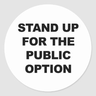 STAND UP FOR THE PUBLIC OPTION ROUND STICKER
