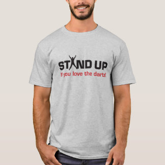 Stand up if you love the darts! Mens dart t-shirt. T-Shirt