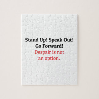 Stand Up, Speak Out, Despair is not an option Jigsaw Puzzle