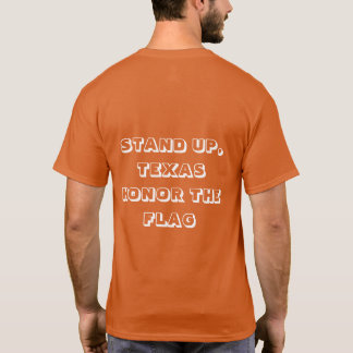 Stand up, Texas T shirt with Texas & American flag