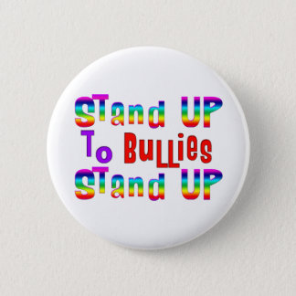 Stand UP to Bullies 2 Inch Round Button