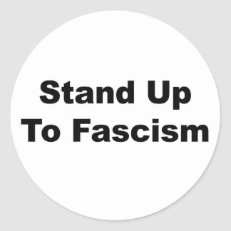 Stand Up to Fascism Classic Round Sticker