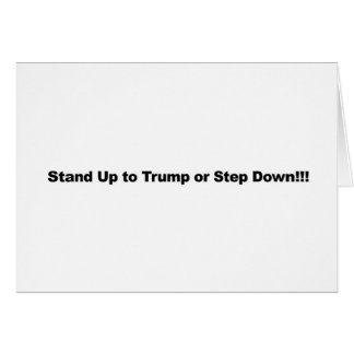 Stand Up to Trump or Step Down Card