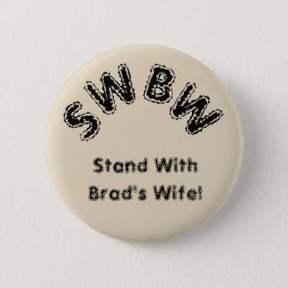 Stand With Brad's Wife 2 Inch Round Button