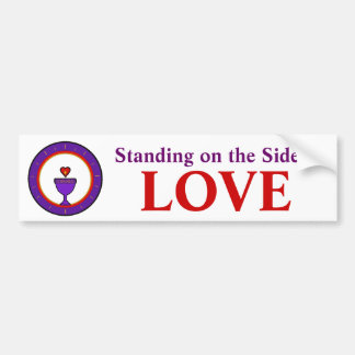Standing on the Side of Love Bumper Sticker