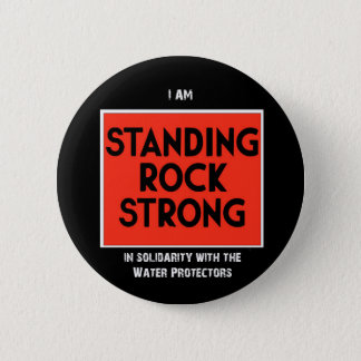Standing Rock Strong 2 Inch Round Button