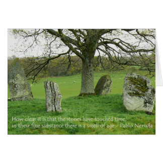 Standing Stones Pablo Neruda Quote Card