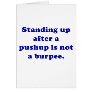 Standing Up after a Pushup is not a Burpee Card