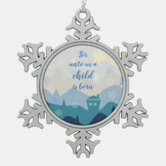Star of Bethlehem // For unto us a child is born Snowflake Pewter Christmas Ornament