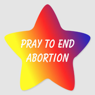 Star sticker pray to end abortion