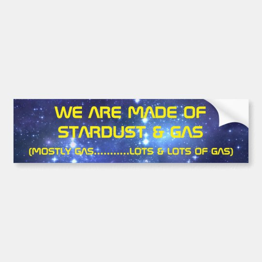 STARDUST AND GAS BUMPER STICKER