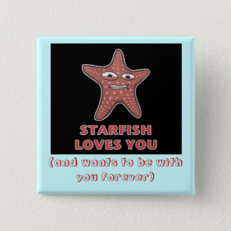 StarfishLovesU, (and wants to be with you forever) 2 Inch Square Button