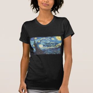 Starry Night w/ I Paint My Dream Quote T-Shirt
