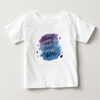 Starry Nights are Nothing Compared to You Baby T-Shirt