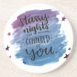 Starry Nights are Nothing Compared to You Coaster