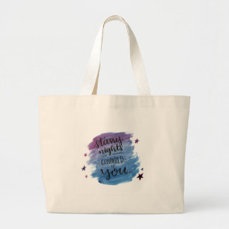 Starry Nights are Nothing Compared to You Large Tote Bag