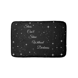 Stars Can't Shine Without Darkness Bath Mat
