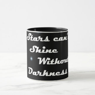 Stars Can't Shine Without Darkness Mug