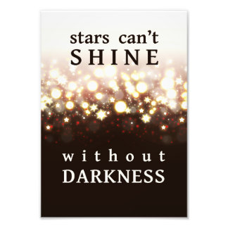 Stars Can't shine without darkness stardust fire Photographic Print