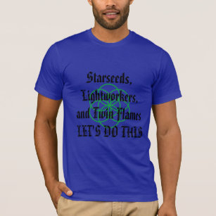 Starseeds, Lightworkers, and Twin Flames T-Shirt