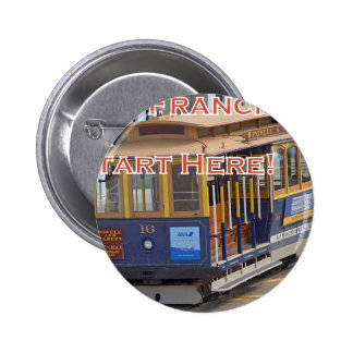 Start Here! San Francisco Cable Cars Trolley Cars 2 Inch Round Button
