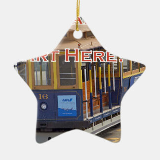 Start Here! San Francisco Cable Cars Trolley Cars Ceramic Ornament