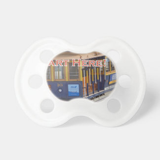 Start Here! San Francisco Cable Cars Trolley Cars Pacifier
