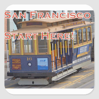 Start Here! San Francisco Cable Cars Trolley Cars Square Sticker