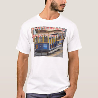 Start Here! San Francisco Cable Cars Trolley Cars T-Shirt