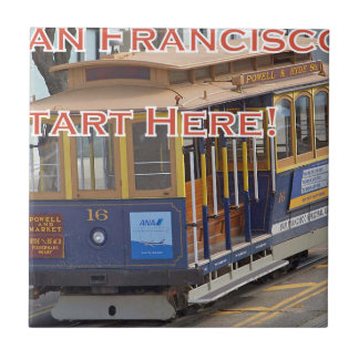 Start Here! San Francisco Cable Cars Trolley Cars Tile