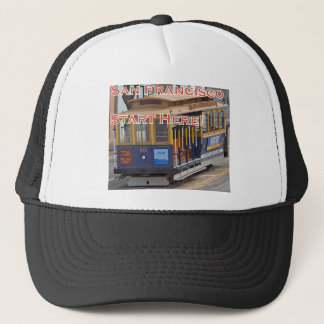 Start Here! San Francisco Cable Cars Trolley Cars Trucker Hat