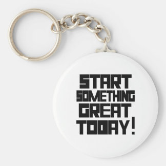Start Something Great Today Basic Round Button Keychain