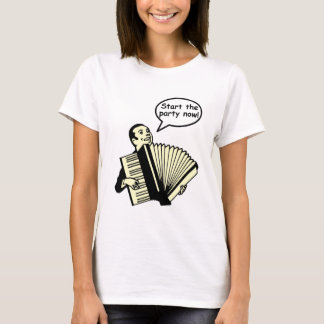 Start the Party! (Accordion) T-Shirt