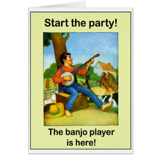 Start the party! The banjo player is here! Card