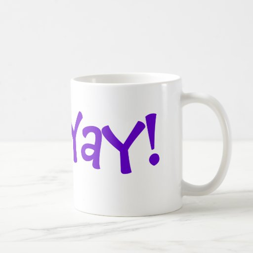 """Start Your Day with a """"Yay!"""" Coffee Mug"""