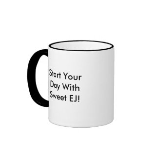 Start Your Day With Sweet EJ! Ringer Coffee Mug